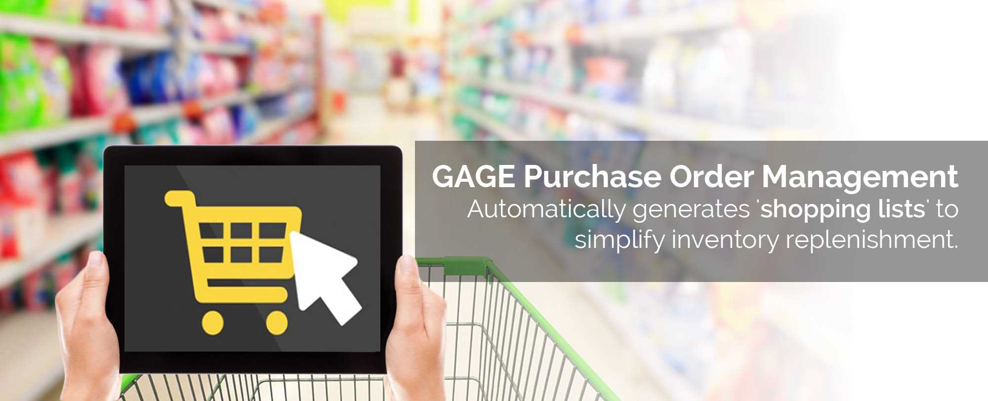 GAGE Puchase Order Management - Automatically generate shopping lists to simplify inventory replenishment